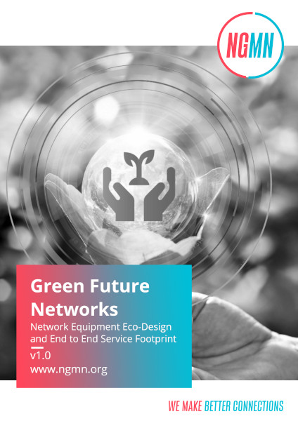 NGMN Green Future Networks Network Equipment Eco-Design and End to End Service Footprint
