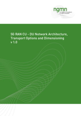 5G RAN CU - DU Network Architecture Transport Options and Dimensioning v1.0